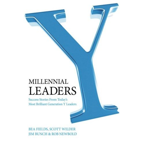 Millennial Leaders: Success Stories from Today's Most Brilliant Generation Y Lea